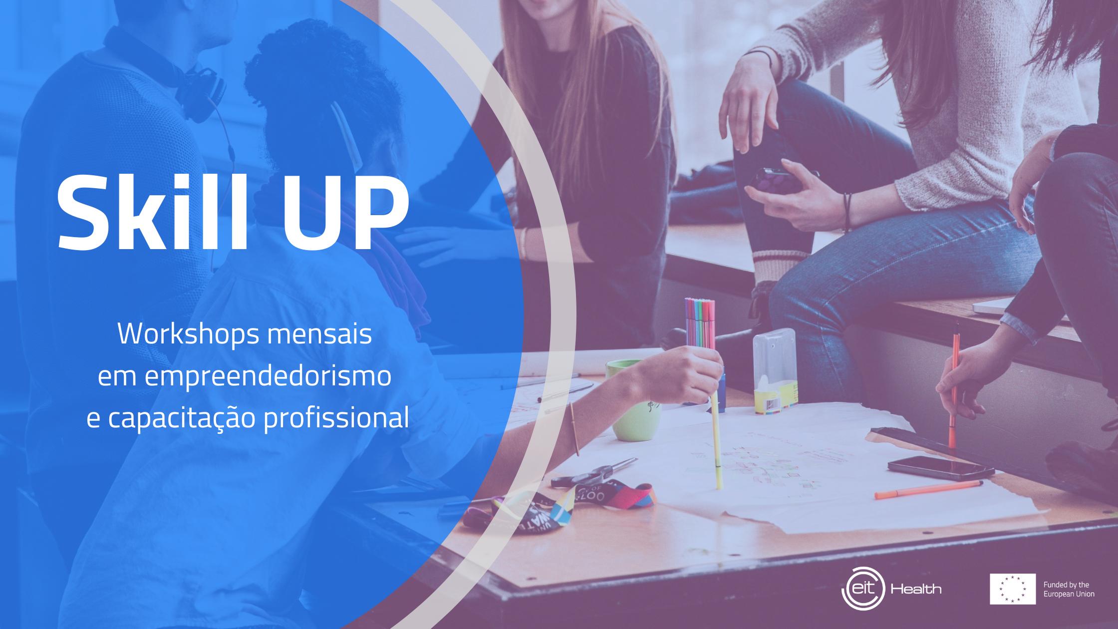 Skill UP - workshops de empreendedorismo e capacitação profissional