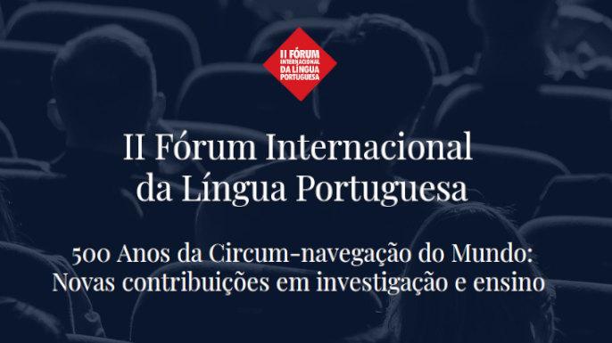 Resultado de imagem para II Fórum Internacional da Língua Portuguesa 500 Anos da Circum-navegação do Mundo: Novas contribuições em investigação e ensino