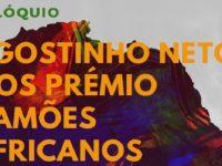 Colóquio «Agostinho Neto e os Prémio Camões Africanos»