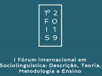 I_Forum_Internacional_Sociolinguistica_Descrição_Teoria_Metodologia_Ensino