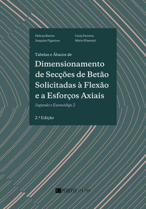 Tabelas e Ábacos de Dimensionamento de Secções de Betão Solicitadas à Flexão e a Esforços Axiais Segundo o Eurocódigo 2