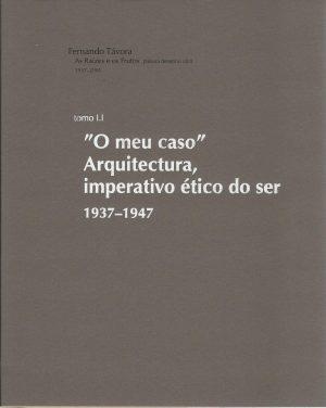 Fernando Távora – As Raízes e os Frutos. palavra desenho obra 1937- 2001